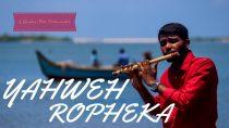 Yahweh Ropheka –  Flute Instrumental